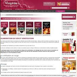 Elaboration du vin et vinification : Viniphile, présentation du processus de vinification