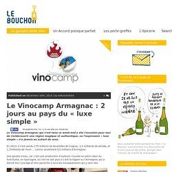 Le Vinocamp Armagnac : 2 jours au pays du «luxe simple»