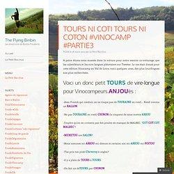 TOURS NI COTI TOURS NI COTON #VINOCAMP #PARTIE3