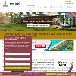 Vinpearl Resort & Golf Nam Hội An mở bán thành công tại Hà Nội với gần 20 giao dịch - Biệt Thự Biển Nam Hội An Vingroup