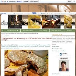 Vinschger Paarl : un pain étrange et délicieux qui nous vient du fond des âges