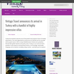 Vintage Travel announces its arrival in Turkey with a handful of highly impressive villas - Vintage Travel Blog