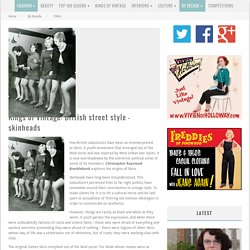 Kings of Vintage: British street style - skinheads - Queens Of Vintage