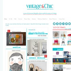 VINTAGE + CHIC: DECORACIÓN VINTAGE PARA TU CASA [] VINTAGE HOME DECOR