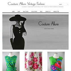 Vintage Dresses | Vintage Clothing | Couture Allure Vintage Fashion