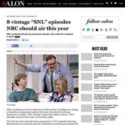 "8 vintage ""SNL"" episodes NBC should air this year"