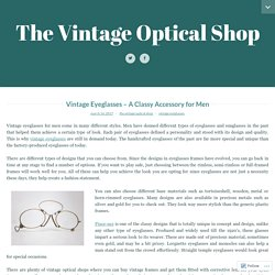 Vintage Eyeglasses – A Classy Accessory for Men