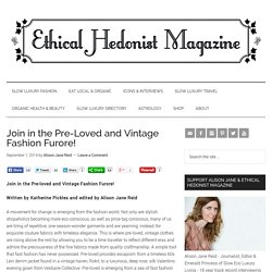 Join in the Pre-Loved and Vintage Fashion Furore! - Ethical Hedonist