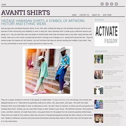 Vintage Hawaiian shirts: A symbol of Artwork, History and Ethnic wear.