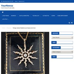 Vintage Jewelry: Brightens your beauty even more