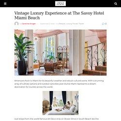 Vintage LuxuryExperience at The Savoy Hotel Miami Beach - Impact Wealth