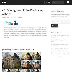 40+ Vintage and Retro Photoshop Actions | Freebies