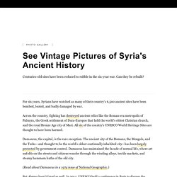 See Vintage Pictures of Syria's Ancient History