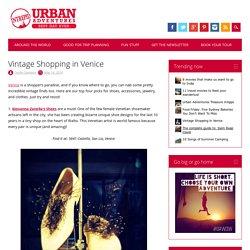 Vintage Shopping in Venice - Urban Adventures Blog