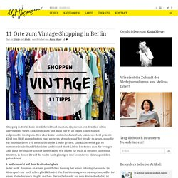11 Orte zum Vintage-Shopping in Berlin