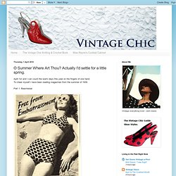 Vintage Chic: O Summer Where Art Thou? Actually I'd settle for a little spring.