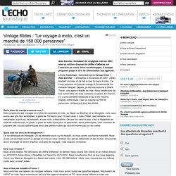 """Vintage Rides : """"Le voyage à moto, c'est un marché de 150 000 personnes"""""""
