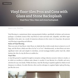 Vinyl floor tiles Pros and Cons with Glass and Stone Backsplash
