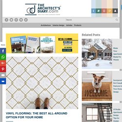 Vinyl Flooring: The Best All-Around Option for Your Home