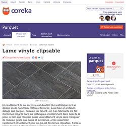 Lame vinyle clipsable : pose, critères de choix et prix - Ooreka
