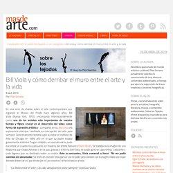 Bill Viola y cómo derribar el muro entre el arte y la vida