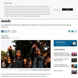 """""""El violador eres tú"""", el himno que Chile exporta al mundo"""