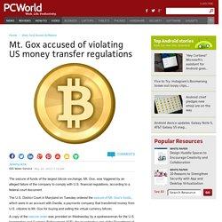 Mt. Gox accused of violating US money transfer regulations