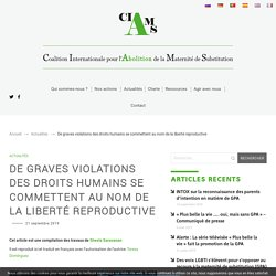 De graves violations des droits humains se commettent au nom de la liberté reproductive