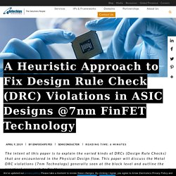 A Heuristic Approach to Fix Design Rule Check (DRC) Violations in ASIC Designs @7nm FinFET Technology
