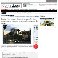 Toulon : Des femmes violemment agressées dans une enclave musulmane parce qu'elles portaient des shorts