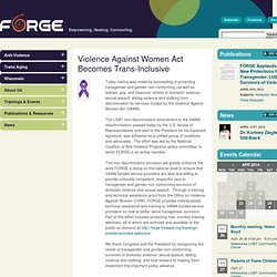 Violence Against Women Act Becomes Trans-Inclusive « FORGE