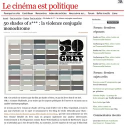 50 shades of s*** : la violence conjugale monochrome