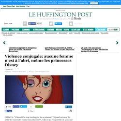 Violence conjugale: aucune femme n'est à l'abri, même les princesses Disney