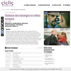 Film : Violence des échanges en milieu tempéré