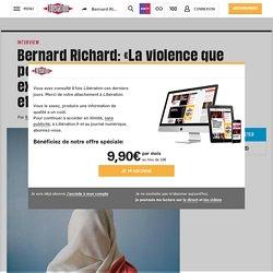 Bernard Richard: «Laviolence que porte ledrapeau bleu-blanc-rouge explique notreretenue àlebrandir et àpavoiser nosrues»