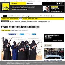 L'hyper-violence des femmes djihadistes