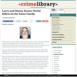 Larry and Danny Ranes: Serial Killers in the Same Family — Random Violence
