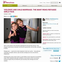 Violence and child marriage: The many risks refugee girls face