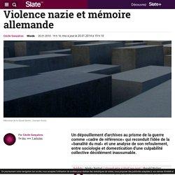 Violence nazie et mémoire allemande