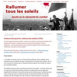 Violence des pauvres, violence des maîtres (1912) - Jaures.eu