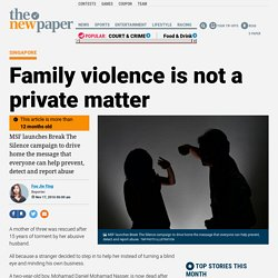 Family violence is not a private matter, Latest Singapore News