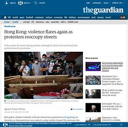 Hong Kong: violence flares again as protesters reoccupy streets
