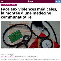 Face aux violences médicales, la montée d'une médecine communautaire