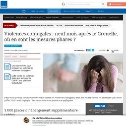 Violences conjugales : neuf mois après le Grenelle, où en sont les mesures phares ?