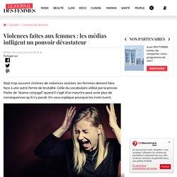 Violences faites aux femmes : les médias infligent un pouvoir dévastateur