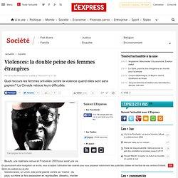 Violences: la double peine des femmes étrangères