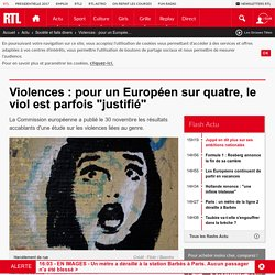 """Violences : pour un Européen sur quatre, le viol est parfois """"justifié"""""""