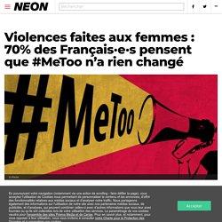 Violences faites aux femmes : 70% des Français·e·s pensent que #MeToo n'a rien changé
