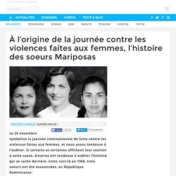 À l'origine de la journée contre les violences faites aux femmes, l'histoire des soeurs Mariposas
