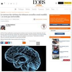 Le cerveau des victimes de violences sexuelles serait modifié : ce n'est pas irréversible